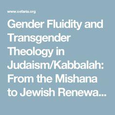 Gender Fluidity and Transgender Theology in Judaism/Kabbalah: From the Mishana to Jewish Renewal | Sefaria Source Sheet Builder
