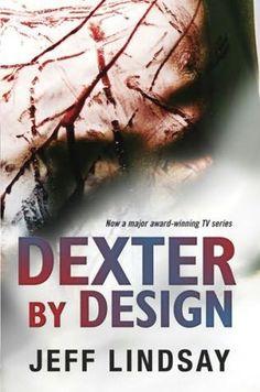 Dexter by Design - Jeff Lindsay