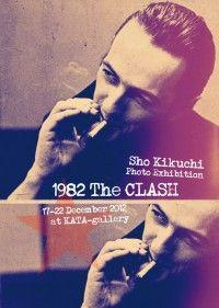 [EXHIBITION]1982 THE CLASH photographer sho kikuchi