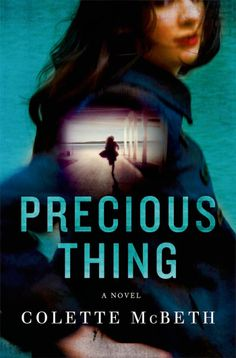Precious Thing By Colette Mcbeth Is On Lindseys Read Shelf Lindsey Gave This Book 3 Stars