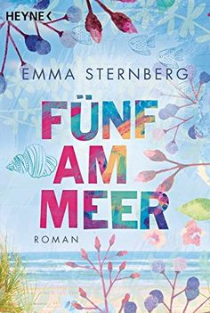 Fünf am Meer: Roman von Emma Sternberg https://www.amazon.de/dp/3453421639/ref=cm_sw_r_pi_dp_x_ETXlzb9HZ8FAM