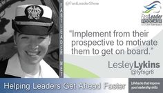 Implement from their prospective to motivate them to get on board. @lesleylykins on @FastLeaderShow http://goo.gl/4aQFDQ #Leadership #CX