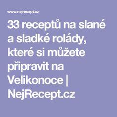33 receptů na slané a sladké rolády, které si můžete připravit na Velikonoce   NejRecept.cz