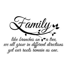 """Family like branches on a tree, we all grow in different directions yet our roots remain as one."" This listing is to purchase the quote pictured above in black, in size small measuring 21.5 inches wi                                                                                                                                                                                 More"