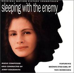 One of my favorite movie, Sleepng with the Enemy.