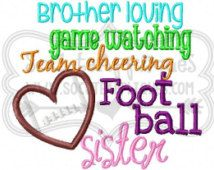 Embroidery design Football Sister saying embroidery saying 5X7 6x10, socuteappliqes Brother loving, game watching, football sister
