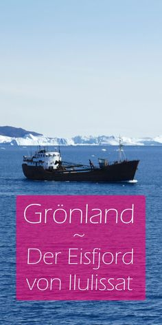 Grönland-Ilulissat-Eisfjord-pinterest3 Fjord, Arctic, Den, Travel Destinations, Happy, Movies, Movie Posters, Author, Finland