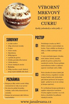 Mrkvový dort bez cukru Diet Recipes, Cooking Recipes, Healthy Recipes, Good Food, Yummy Food, Czech Recipes, Health Eating, Healthy Sweets, Raw Vegan
