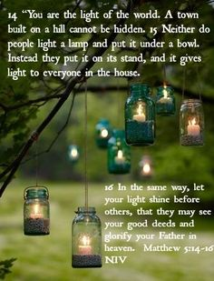 """""""Ye are the light of the world. A city that is set on an hill cannot be hid. 15 Neither do men light a candle, and put it under a bushel, but on a candlestick; and it giveth light unto all that are in the house."""" Matthew 5:14-15 Mason Jar Lighting, Mason Jar Lamp, Mason Jar Candle Holders, Mason Jar Crafts, Outdoor Lighting, Lighting Ideas, Backyard Lighting, Outdoor Candles, Wedding Lighting"""