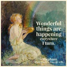 Wonderful things ... Abraham-Hicks