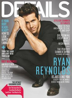Ryan Reynolds- can I have him please??? :-D