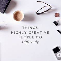 10 Things Highly Creative People Do Differently