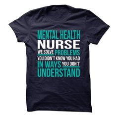 MENTAL HEALTH NURSE We Solve Problems You Didn't Know You Had T-Shirts, Hoodies, Sweatshirts, Tee Shirts (19$ ==> Shopping Now!)