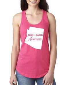 Born and Raised Arizona Ladies Racerback Tank Top #born #raised #bornandraised #home #arizona