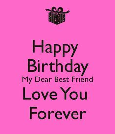 'Happy Birthday My Dear Best Friend Love You Forever' Poster