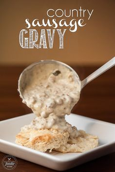 Country Sausage Gravy: A comforting and delicious addition to breakfast.