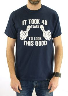 It Took 40 Years To Look This Good T-Shirt 40th Birthday Gift Idea Finally 40 Milestone Birthday New Baby Gift Shower Gift for Dad TShirt