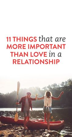 11 Things That Are More Important Than Love In A Relationship :: though I might call of these elements of love