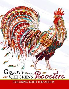 Groovy Chickens and Roosters Coloring Book for Adults: font Coloring Book Unique Designs to Color! Rooster Painting, Rooster Art, Tole Painting, Chicken Painting, Chicken Art, Arte Do Galo, Chicken Pattern, Bird Quilt, Chickens And Roosters
