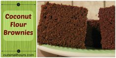 Coconut Flour Brownies - Our Small Hours