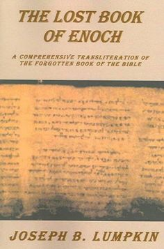 The Lost Book of Enoch: Comprehensive Transliteration of the Forgotten Book of the Bible