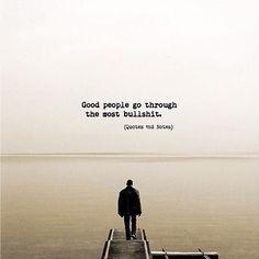 Good people go through the most bullshit. via (http://ift.tt/2tFd3NC)