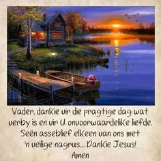 Evening Greetings, Evening Quotes, Goeie Nag, Afrikaans Quotes, Christian Messages, Sleep Tight, Good Night, Outdoor Decor, Blessings