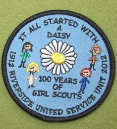 Girl Scout Eastern Pennsylvania Riverside United Service Unit 100th Anniversary patch. It All Started with a Daisy. 100 Years of Girl Scouting. Thank you, Erica.