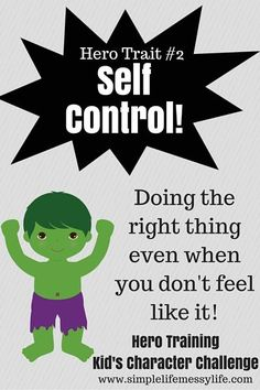 Hero Training - Kid's Character Challenge - Self Control A person without self-control is like a city with broken-down walls. (Proverbs 25:28 NLT) -