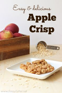 Apple Crisp Recipe - So easy and so yummy!