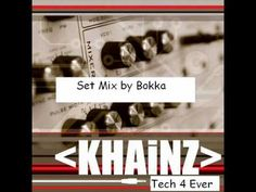 KHAINZ (Set Mix by Bokka).wmv