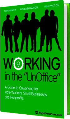 """Working in the UnOffice: A Guide to Coworking for Indie Workers, Small Businesses, and Nonprofits"" (ebook is free Aug 6-13 with code SDCAFREE)"