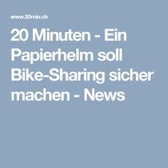 20 Minuten - Ein Papierhelm soll Bike-Sharing sicher machen - News