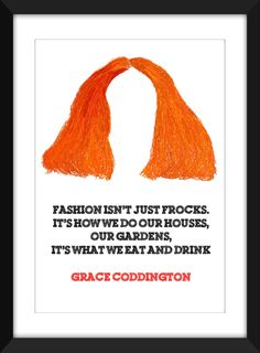 Grace Coddington (Vogue) Fashion Quote Artwork Print, Gift for Fashion Fans by TheWordAssociation on Etsy Grace Coddington, Vogue Uk, Vogue Fashion, Putting Outfits Together, How To Be Graceful, Iconic Women, Fashion Quotes, Powerful Women, Woman Quotes
