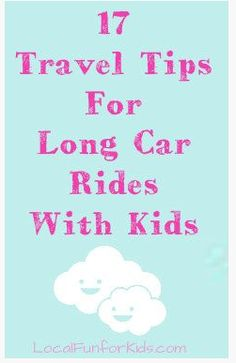 17 Travel Tips For Long Car Rides With Kids - Home - Easy, Fun & Free Things to Do With Kids