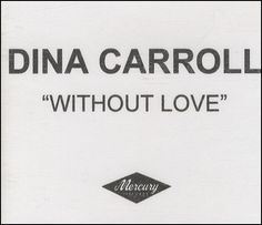 For Sale - Dina Carroll Without Love - Jewel Case UK Promo  CD-R acetate - See this and 250,000 other rare & vintage vinyl records, singles, LPs & CDs at http://991.com