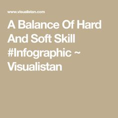A Balance Of Hard And Soft Skill #Infographic ~ Visualistan
