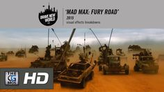 "CGI VFX Breakdowns HD: ""Mad Max Fury Road"" - by Brave New World"