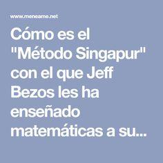 """Cómo es el """"Método Singapur"""" con el que Jeff Bezos les ha enseñado matemáticas a sus hijos"""