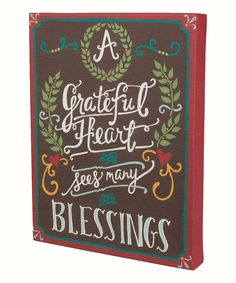 Take a look at this 'A Grateful Heart Sees Many Blessings' Canvas on zulily today! Thankful And Blessed, Grateful Heart, Greek Word For Grace, Color Me Mine, Heart Canvas, Canvas Art, Great Words, Chalkboard Art, Sign Quotes