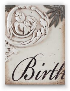 """Sid Dickens Memory Block Birth T306 """"Like the pure light of morning, You came into the world At just the right time."""""""