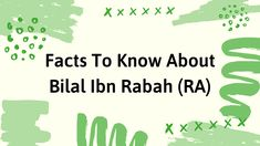 8 Facts To Know About Hazrat Bilal Ibn Rabah (RA)