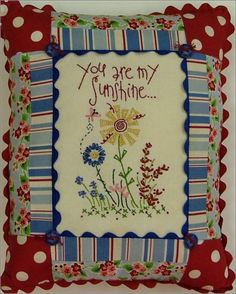 You are my Sunshine Stitchery, love the embroidery.
