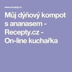 Můj dýňový kompot s ananasem - Recepty.cz - On-line kuchařka Pineapple