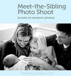 Doe a Deery: A Twist on Newborn Photos: Meet-the-Sibling Photos