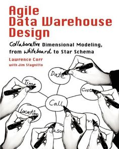 Agile Data Warehouse Design: Collaborative Dimensional Modeling, from Whiteboard to Star Schema by Lawrence Corr, http://www.amazon.com/dp/0956817203/ref=cm_sw_r_pi_dp_8CZRrb1FZ46G0