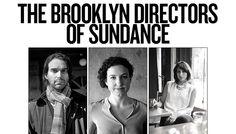 The Brooklyn Directors of Sundance.