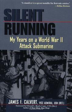 Bestseller Books Online Silent Running: My Years on a World War II Attack Submarine James F. Calvert $16.42  - http://www.ebooknetworking.net/books_detail-047119705X.html
