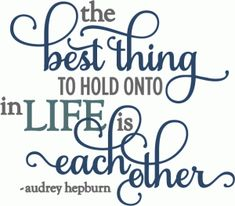 Silhouette Design Store - View Design best thing hold onto is each other - layered phrase Vinyl Quotes, Sign Quotes, Me Quotes, Qoutes, Phrase Cute, Card Sentiments, Silhouette Design, Silhouette Cameo, Family Quotes
