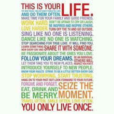 This is your LIFE:-)